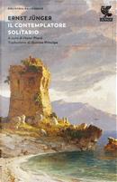 Il contemplatore solitario by Ernst Jünger