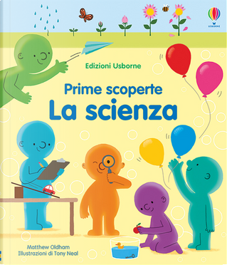 La scienza. Prime scoperte by Matthew Oldham
