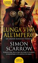 Lunga vita all'impero by Simon Scarrow