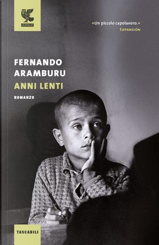 Anni lenti by Fernando Aramburu