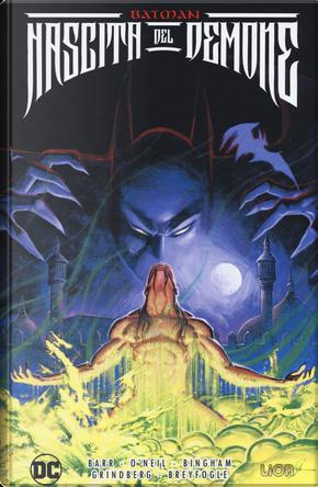 Nascita del demone. Batman by Dennis O'Neil, Mike W. Barr