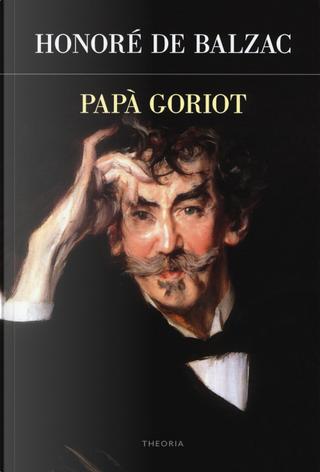 Papà Goriot by Honoré de Balzac