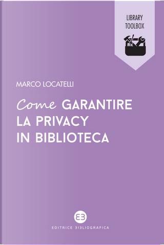 Come garantire la privacy in biblioteca by Marco Locatelli