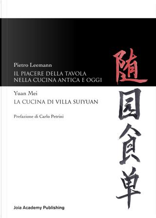 Il piacere della tavola nella cucina antica e oggi-La cucina di Villa Suyuan by Mei Yuan, Pietro Leemann