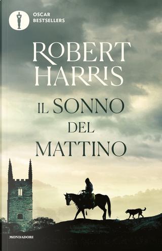Il sonno del mattino by Robert Harris