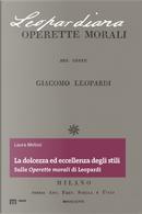 La dolcezza ed eccellenza degli stili. Sulle «Operette morali» di Leopardi by Laura Melosi