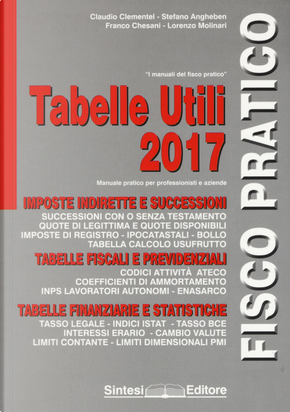 Tabelle utili 2017. Manuale pratico per professionisti e aziende by Claudio Clementel