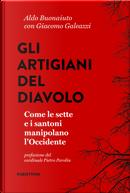 Gli artigiani del diavolo. Come le sette e i santoni manipolano l'Occidente by Aldo Bonaiuto, Giacomo Galeazzi