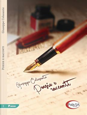 Poesie e racconti by Giuseppe Colasante