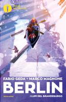 I lupi del Brandeburgo. Berlin. Vol. 4 by Fabio Geda, Marco Magnone