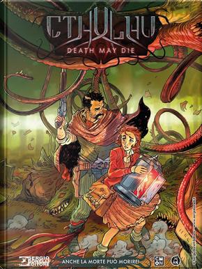 Anche la morte può morire! Cthulhu. Death may die by Luca Enoch, Stefano Vietti