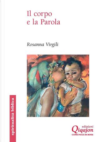 Il Corpo e la Parola by Rosanna Virgili