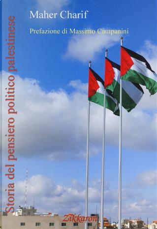 Storia del pensiero politico palestinese by Maher Charif
