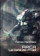 La lista dei probi. A.R.C.A. by Matteo Marchisio