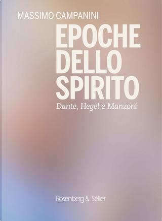 Epoche dello spirito. Dante, Hegel e Manzoni by Massimo Campanini