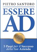 Essere AD. 5 passi per il successo della tua azienda by Pietro Santoro