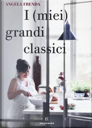 I (miei) grandi classici by Angela Frenda