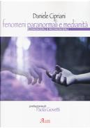 Fenomeni paranormali e medianità by Daniele Cipriani