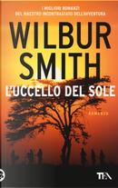 L'Uccello del Sole by Wilbur Smith