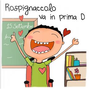 Rospignaccolo va in prima D. Ediz. italiana e inglese by Paola Binucci