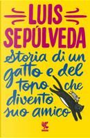 Storia di un gatto e del topo che diventò suo amico by Luis Sepúlveda