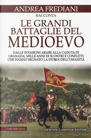 Le grandi battaglie del Medioevo by Andrea Frediani