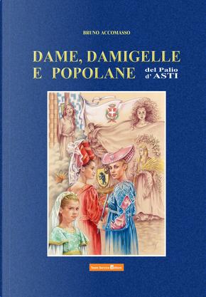 Dame, damigelle e popolane del palio d'Asti by Bruno Accomasso