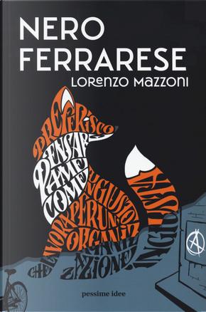 Nero ferrarese by Lorenzo Mazzoni