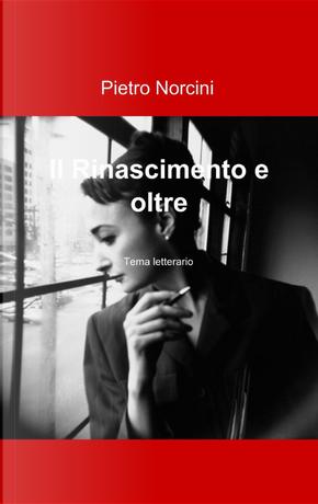 Il Rinascimento e oltre by Pietro Norcini