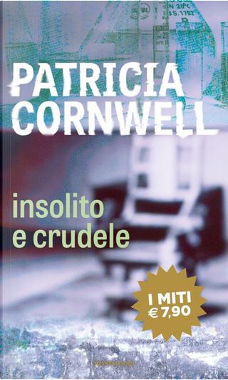 Insolito e crudele by Patricia D Cornwell
