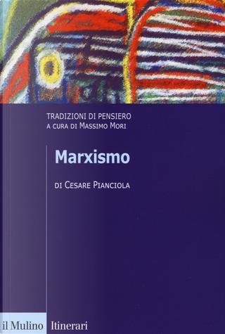 Marxismo. Tradizioni di pensiero by Cesare Pianciola