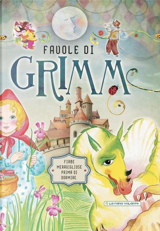 Favole di Grimm. Fiabe meravigliose prima di dormire by Jacob Grimm, Wilhelm Grimm