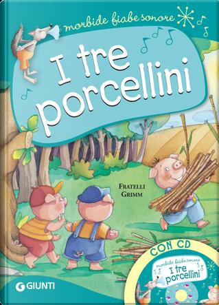 I tre porcellini by Jacob Grimm, Wilhelm Grimm