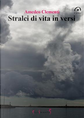 Stralci di vita in versi by Amedeo Clementi