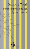 Per la soppressione dei partiti politici by Simone Weil