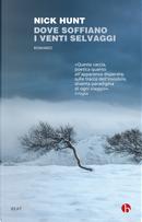 Dove soffiano i venti selvaggi. Un viaggio all'inseguimento di Helm, Bora, Föhn e Mistral by Nick Hunt