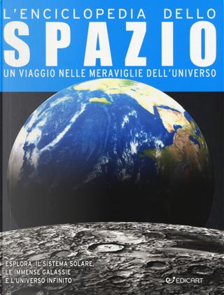 L'enciclopedia dello spazio. Un viaggio nelle meraviglie dell'universo by Steve Parker