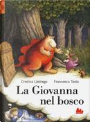 La Giovanna nel bosco by Cristina Lastrego, Francesco Testa