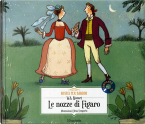 Le nozze di Figaro by Wolfgang Amadeus Mozart