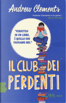 Il club dei perdenti by Andrew Clements