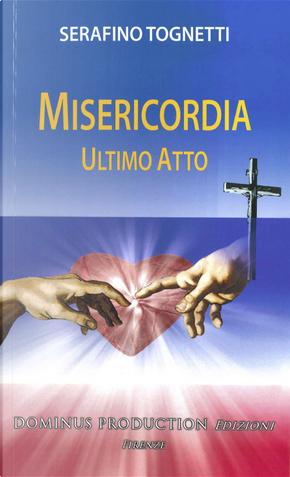 Misericordia. Ultimo atto by Serafino Tognetti