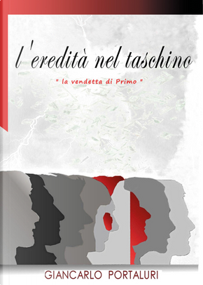 L'eredità nel taschino. «La vendetta di Primo» by Giancarlo Portaluri