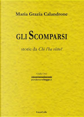 Gli scomparsi by Maria Grazia Calandrone