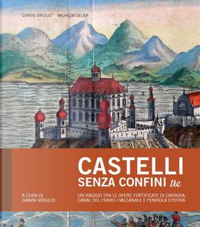 Castelli senza confini tre. Un viaggio tra le opere fortificate di Carinzia, Canal del Ferro-Valcanale e Penisola d'Istria