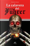 La calavera del Führer by Edward Blake