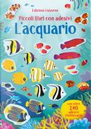 L'acquario. Piccoli libri con adesivi by Hannah Watson