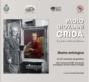 Paolo Giovanni Crida. Il genio nella tradizione. Catalogo della mostra