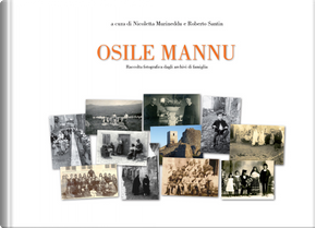 Osile mannu. Raccolte fotografiche dagli archivi di famiglia