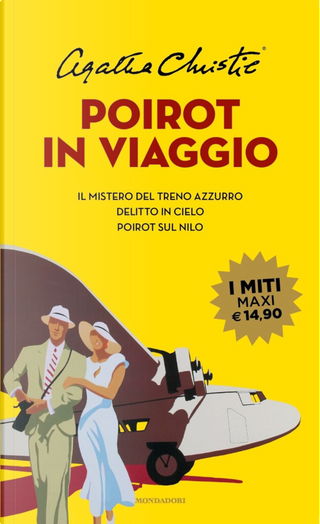 Poirot in viaggio: Il mistero del treno azzurro-Delitto in cielo-Poirot sul Nilo by Agatha Christie