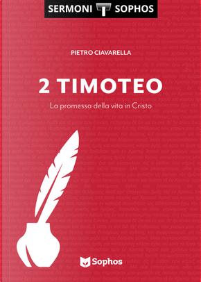 Timoteo. La promessa della vita in Cristo. Vol. 2 by Pietro Ciavarella